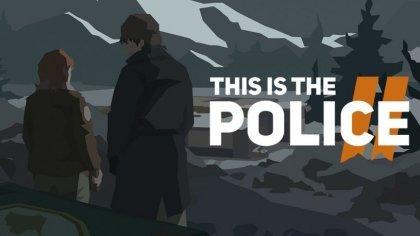 Прохождение This Is the Police 2: Как расследовать и уничтожить банду «Шпинатные берсерки»