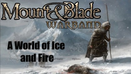 Warband. A World of Ice and Fire #12: Турниры, бабы и война