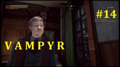 Vampyr Прохождение - Источник инфекции #14