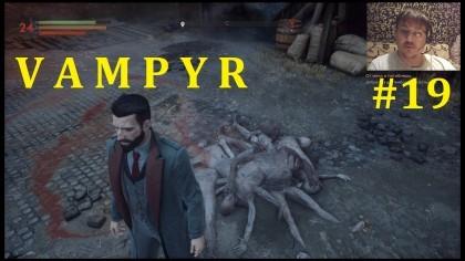 Vampyr Прохождение - Поцелуй Иуды #19