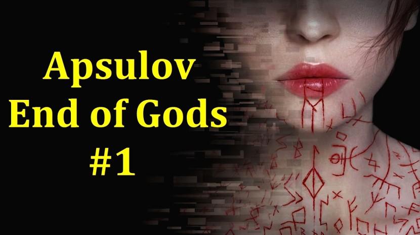 Apsulov: End of Gods Прохождение - Мутное недалёкое будущее #1