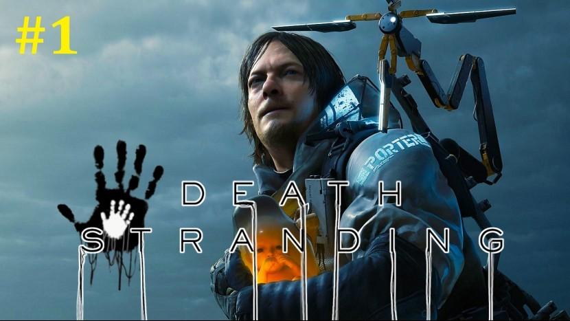 Death Stranding Прохождение - Начинаем доставлять #1