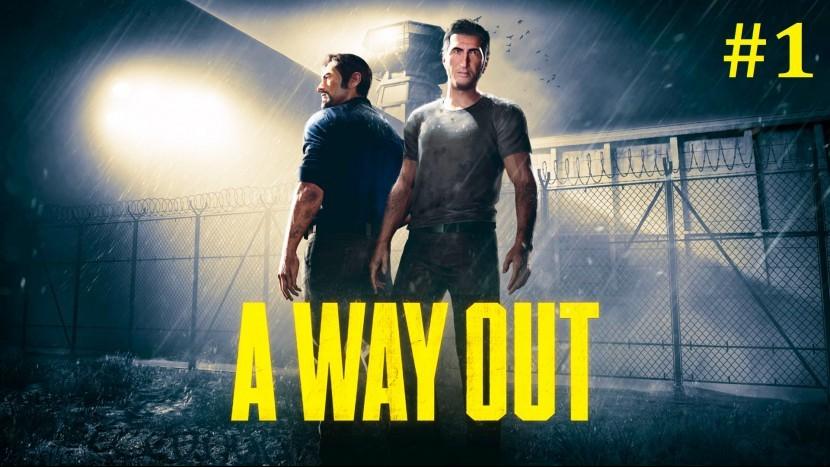 A Way Out Прохождение - Стрим 1#