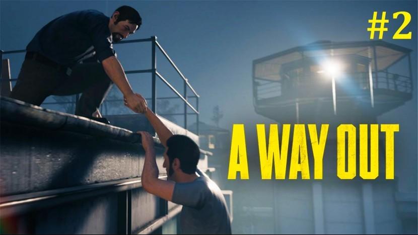 A Way Out Прохождение - Стрим 2#