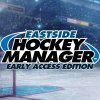 Eastside Hockey Manager: Early Access Edition