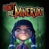Новые игры Хоррор (ужасы) на ПК и консоли - Don't Die, Minerva!