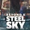 Новые игры Киберпанк на ПК и консоли - Beyond a Steel Sky