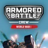 Новые игры Война на ПК и консоли - Armored Battle Crew