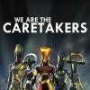 Новые игры Фэнтези на ПК и консоли - We Are The Caretakers