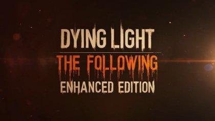 Появились 40 минут игрового процесса Dying Light: Enhanced Edition