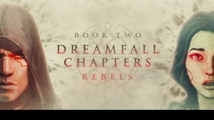 Dreamfall Chapters Book Two: Rebels уже на подходе