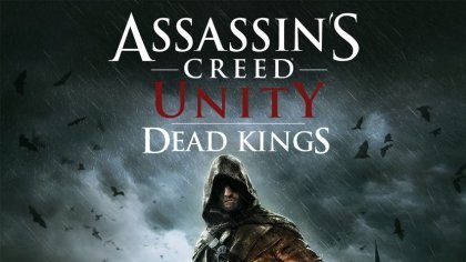 Скриншоты и трейлер DLC Dead Kings для Assassin's Creed: Unity