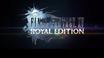 Анонсирована Final Fantasy XV: Royal Edition