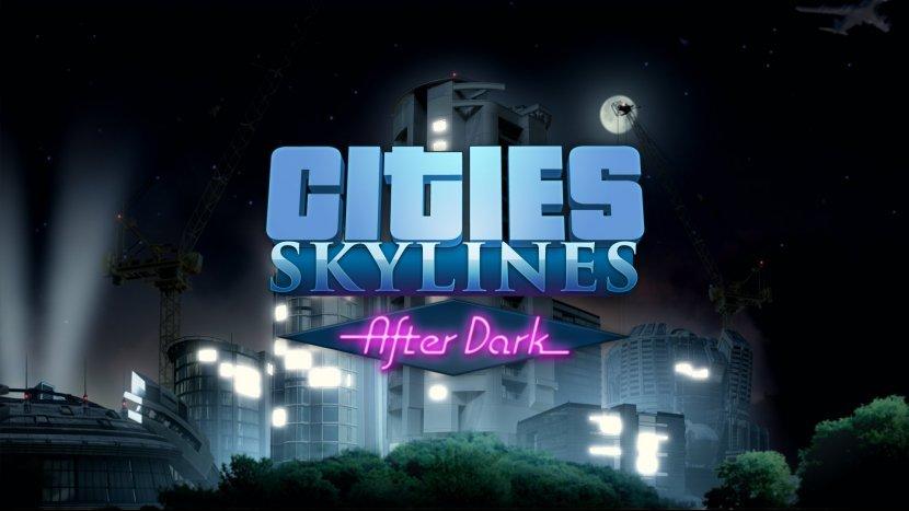 Для Cities Skylines анонсировано дополнение «After Dark»