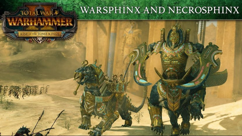 Некросфинксы и варсфинксы  в новом трейлер дополнения Rise of the Tomb Kings для Total War: Warhammer 2