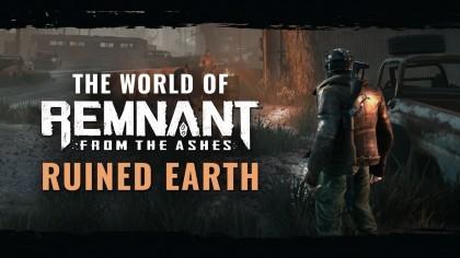 Remnant: From the Ashes – Трейлер нового кооперативного-сурвайвала от создателей Darksiders 3