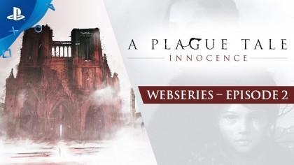 Геймплей - A Plague Tale: Innocence – Дневник разработчиков: Эпизод – 2