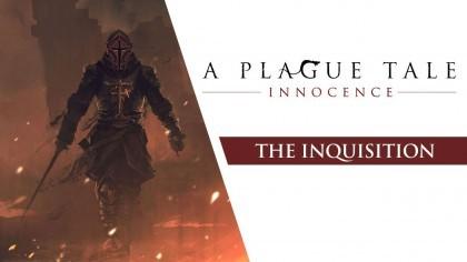 Трейлеры - A Plague Tale: Innocence – Новый трейлер «Инквизиция»