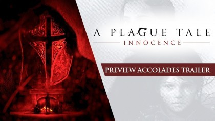 Трейлеры - A Plague Tale: Innocence – Трейлер с отзывами прессы