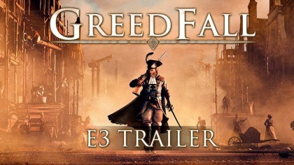 GreedFall – Трейлер с выставки «Е3 2018»