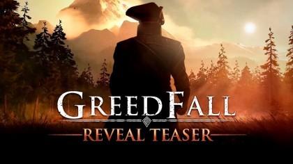 GreedFall – Тизер-трейлер игры