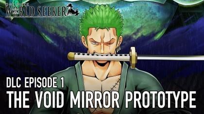 One Piece: World Seeker – Трейлер первого дополнительного эпизода «The Void Mirror Prototype»