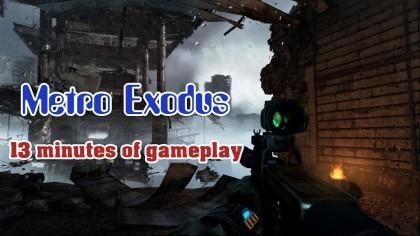 Metro: Exodus – 13 минут игрового процесса с выставки «Gamescom 2018» (Геймплей)