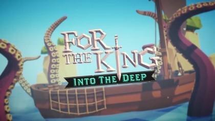 For the King: Into the Deep – Официальный трейлер анонса нового дополнения