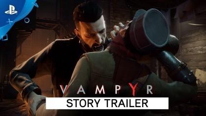 Vampyr – Сюжетный трейлер [RU]