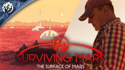 Surviving Mars – Дневники разработчиков: «Поверхность Марса» (Геймплей)