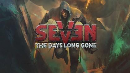 как пройти Seven: The Days Long Gone видео