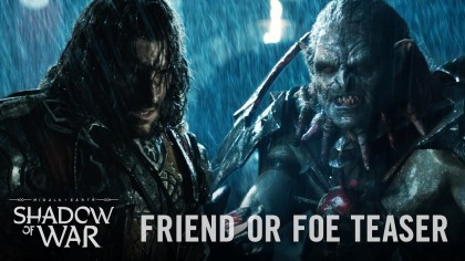 Middle-earth: Shadow of War – Новый кинематографический тизер «Друг или Враг»