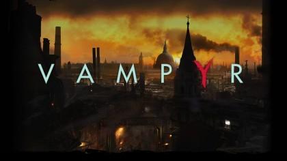 Vampyr – 10 минут игрового процесса (Новый геймплей с Е3 2017)