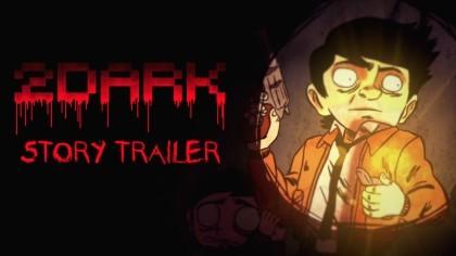 Трейлеры - 2Dark – Новый сюжетный трейлер