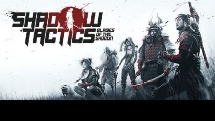 как пройти Shadow Tactics: Blades of the Shogun видео