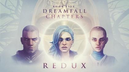 Dreamfall Chapters Book Five: Redux – Тизер-трейлер финального эпизода