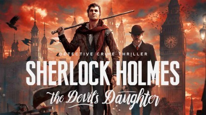 Sherlock Holmes: The Devil's Daughter – Первый трейлер геймплея