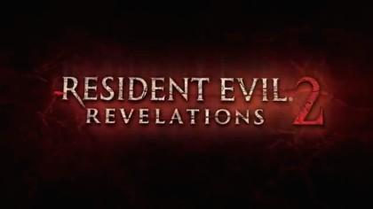 Resident Evil: Revelations 2 - Трейлер