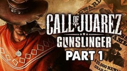 как пройти Call of Juarez: Gunslinger видео