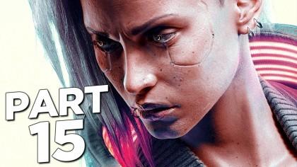 Видеопрохождения - Cyberpunk 2077 прохождение, часть 15 - СПАСЕНИЕ