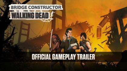 Bridge Constructor: The Walking Dead - официальный трейлер игрового процесса
