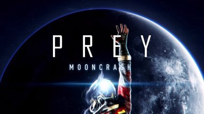 Прохождение дополнения Prey: Mooncrash