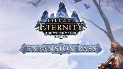 Прохождение игры Pillars of Eternity – The White March (DLC)