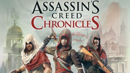 Превью Assassin's Creed: Chronicles
