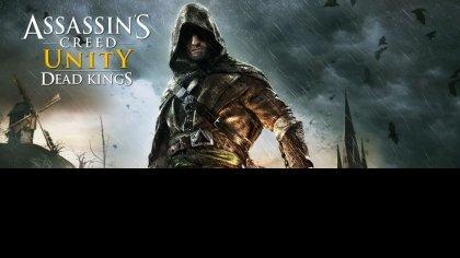 Обзор (Рецензия) Assassin's Creed: Unity - Dead Kings
