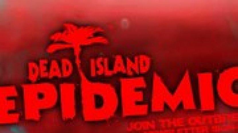 Dead Island: Epidemic - новая